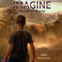 Imagine...The Fall of Jericho - Matt Koceich