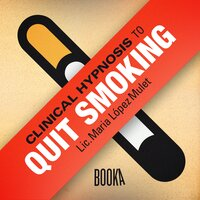 Clinical Hypnosis to Quit Smoking - Maria López Mulet