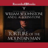 Torture of the Mountain Man - J.A. Johnstone,William W. Johnstone