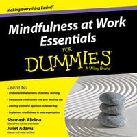 Mindfulness at Work Essentials for Dummies - Juliet Adams,Shamash Alidina