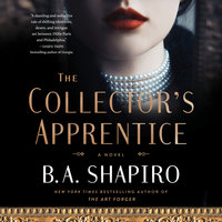 The Collector's Apprentice - B.A. Shapiro