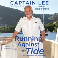 Running Against the Tide: True Tales from the Stud of the Sea - Captain Lee