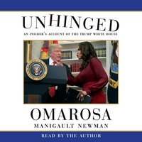 Unhinged: An Insider's Account of the Trump White House - Omarosa Manigault Newman
