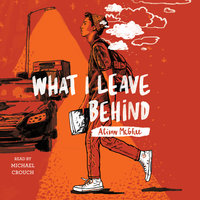 What I Leave Behind - Alison McGhee