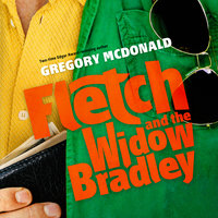Fletch and the Widow Bradley - Gregory Mcdonald