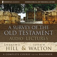 A Survey of the Old Testament: Audio Lectures - John H. Walton,Andrew E. Hill