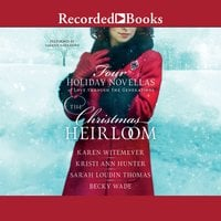 The Christmas Heirloom - Karen Witemeyer,Becky Wade,Kristi Ann Hunter,Sarah Loudin Thomas