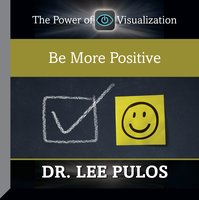 Be More Positive - Lee Pulos