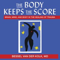 The Body Keeps the Score - Bessel Van Der Van Der Kolk
