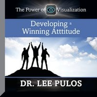 Developing a Winning Attitude - Lee Pulos