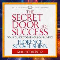 The Secret Door to Success - Mitch Horowitz,Florence Scovel Shinn