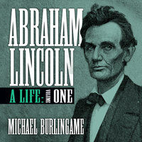 Abraham Lincoln Vol 1 - Michael Burlingame