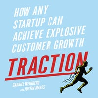 Traction: How Any Startup Can Achieve Explosive Customer Growth - Justin Mares,Gabriele Weinberg