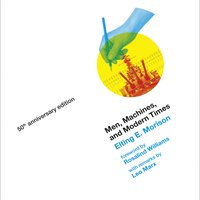 Men, Machines, and Modern Times, 50th Anniversary Edition - Elting E. Morison