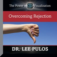 Overcoming Rejection - Lee Pulos