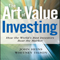 The Art of Value Investing - John Heins,Whitney Tilson