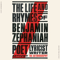 The Life and Rhymes of Benjamin Zephaniah - Benjamin Zephaniah