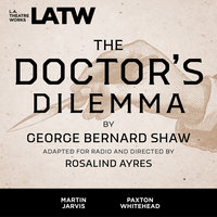 The Doctor's Dilemma - George Bernard Shaw