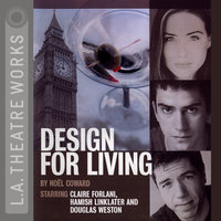 Design For Living - Noel Coward