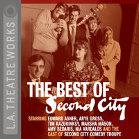 The Best of Second City - Second City: Chicago's Famed Improv Theatre