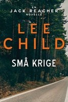 Små krige - Lee Child