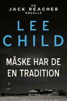 Måske har de en tradition - Lee Child