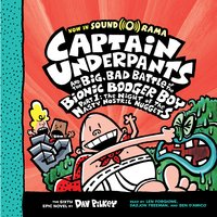 Captain Underpants #6: Captain Underpants and the Big, Bad Battle of the Bionic Booger Boy, Part 1: The Night of the Nasty Nostril Nuggets - Dav Pilkey