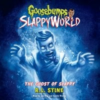 Goosebumps Slappyworld #6: The Ghost of Slappy - R.L. Stine
