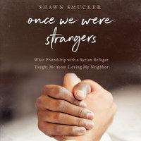 Once We Were Strangers - Shawn Smucker