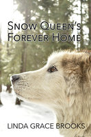 Snow Queens Forever Home - Linda Grace Brooks