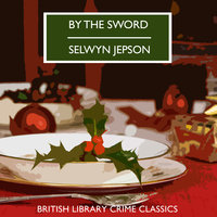By the Sword - Selwyn Jepson