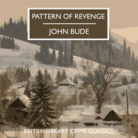 Pattern of Revenge - John Bude