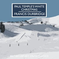 Paul Temple's White Christmas - Francis Durbridge