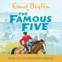 Five Go To Mystery Moor - Enid Blyton