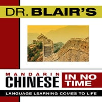 Dr. Blair's Mandarin Chinese in No Time - Dr. Robert Blair