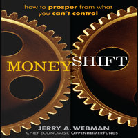 MoneyShift: How to Prosper from What You Can't Control - Jerry Webman