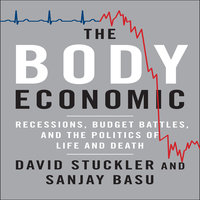 The Body Economic: Why Austerity Kills - David Stuckler,Sanjay Basu