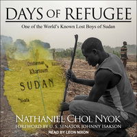 Days of Refugee: One of the World's Known Lost Boys of Sudan - Nathaniel Chol Nyok