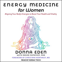 Energy Medicine for Women: Aligning Your Body's Energies to Boost Your Health and Vitality - Donna Eden
