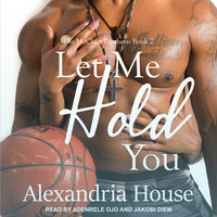 Let Me Hold You - Alexandria House