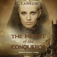 The Heart of the Conqueror - G. Lawrence