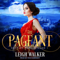 Vampire Royals 1: The Pageant - Leigh Walker