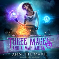 Three Mages and a Margarita - Annette Marie
