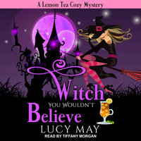 Witch You Wouldn't Believe - Lucy May