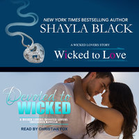 Wicked to Love/Devoted to Wicked - Shayla Black
