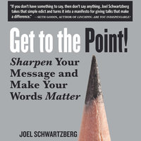 Get to the Point! - Joel Schwartzberg