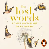 The Lost Words - Robert Macfarlane,Jackie Morris