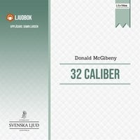 32 Caliber - Donald McGibeny