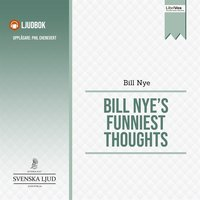 Bill Nye's Funniest Thoughts - Bill Nye