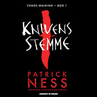 Chaos Walking 1 - Knivens stemme - Patrick Ness